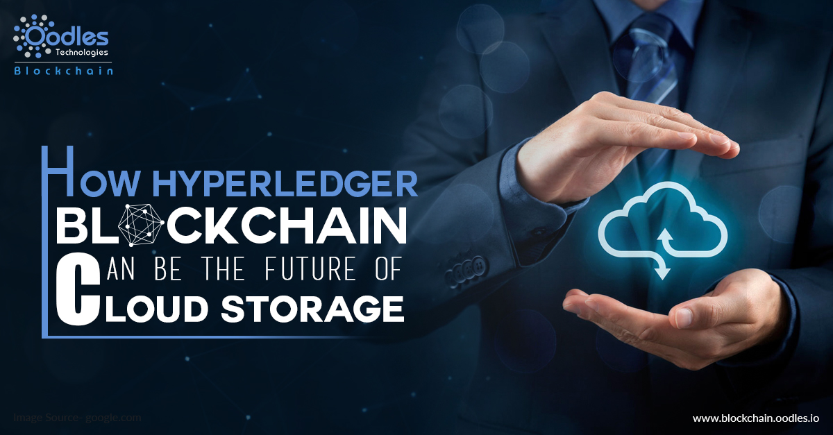 How Hyperledger Blockchain Can be The Future Of Cloud Storage